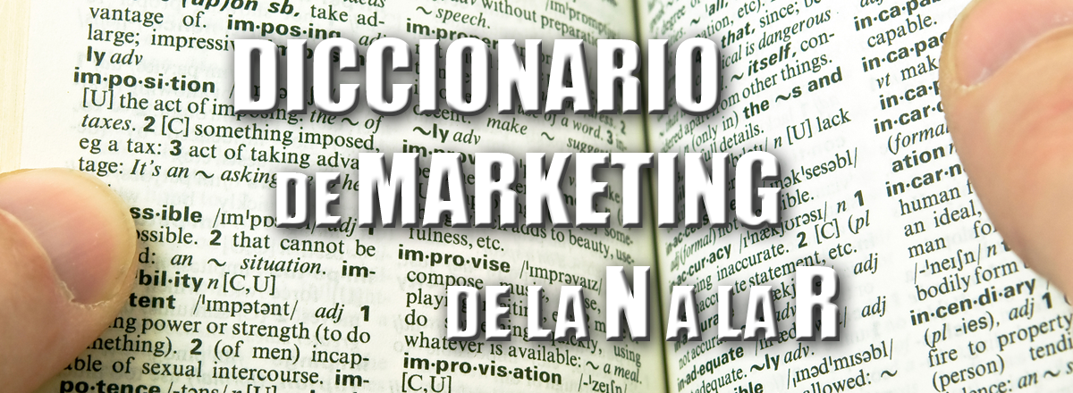 Diccionario de marketing básico (de la N a la R)